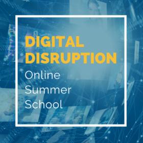 Online Summer School: Digital Disruption